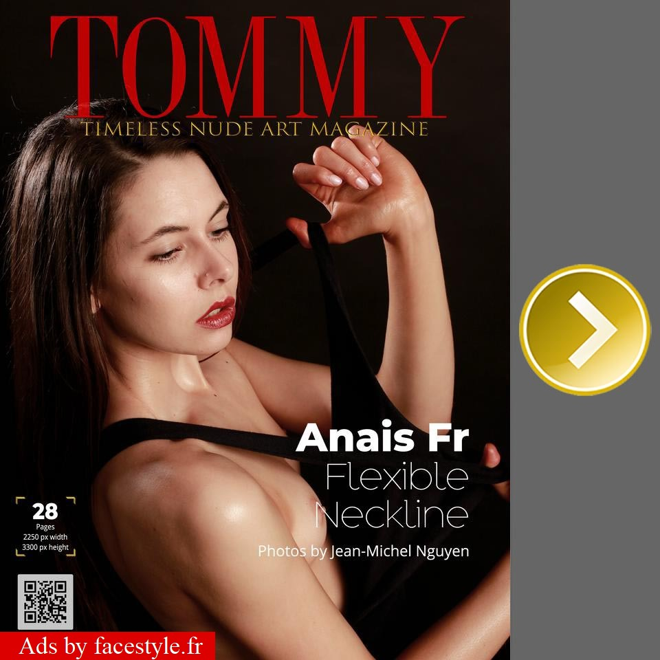 Tommy Magazine - Anais Fr - Flexible Neckline