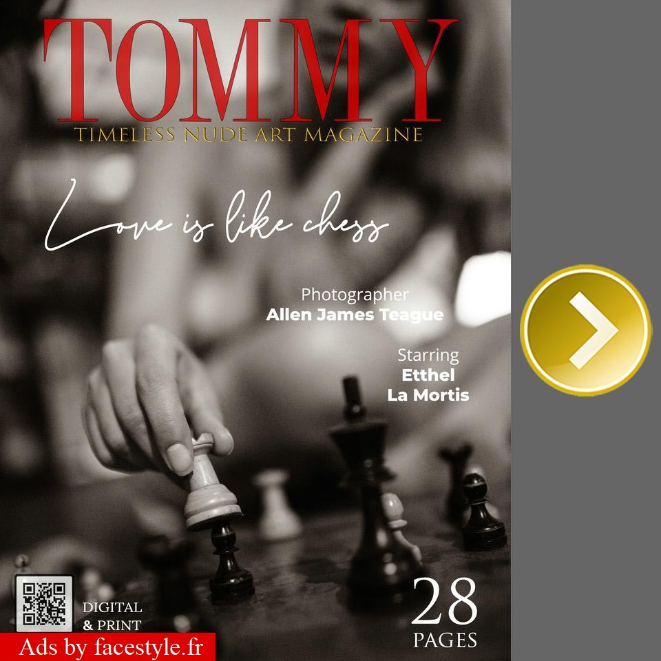 Tommy Magazine - Etthel,La Mortis - Love is like chess